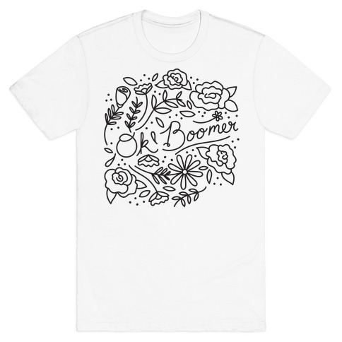 Ok Boomer Bloom Floral T-Shirt
