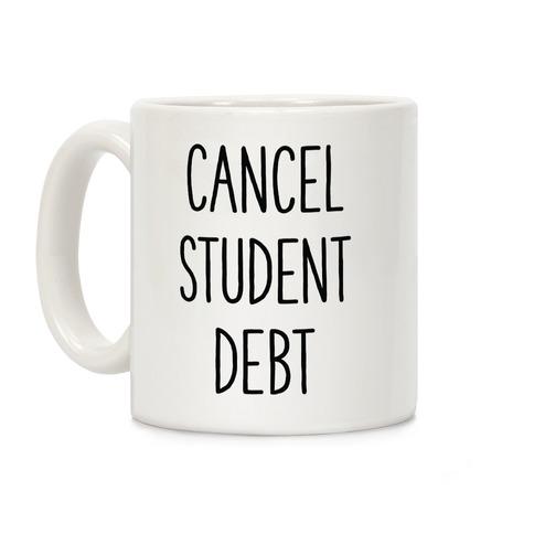 Cancel Student Debt Coffee Mug