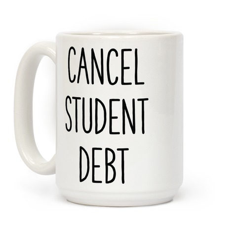 Cancel Student Debt Coffee Mug
