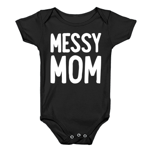 Messy Mom Baby Onesy