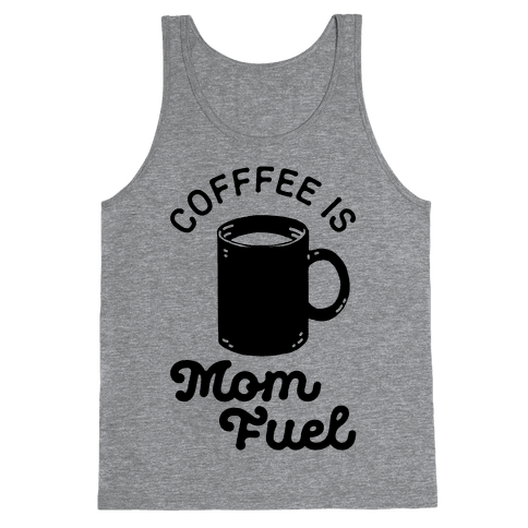 Coffee Is Mom Fuel Tank Top