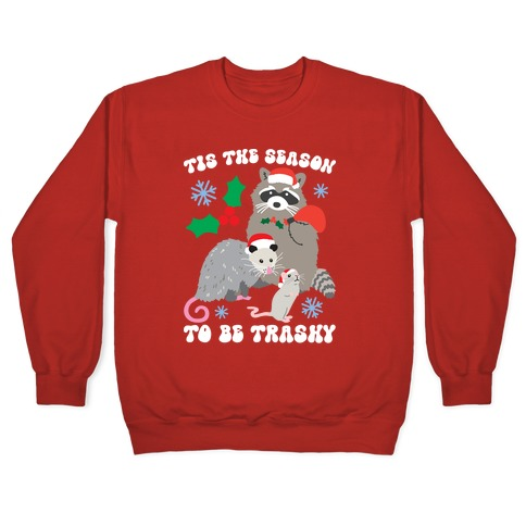 Tis The Season To Be Trashy Pullover