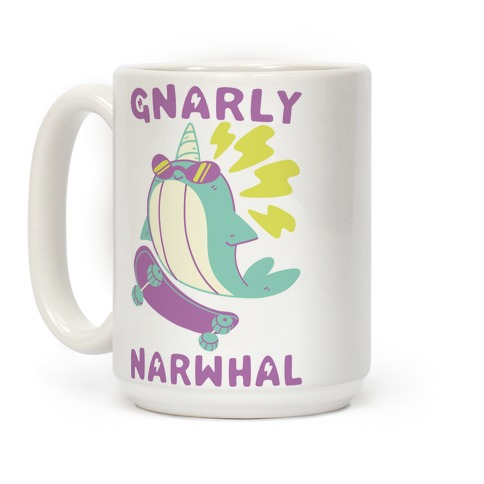 Gnarly Narwhal Coffee Mug