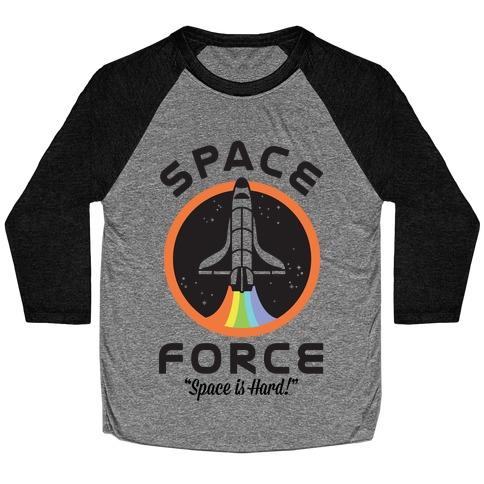 Space Force Space is Hard Baseball Tee