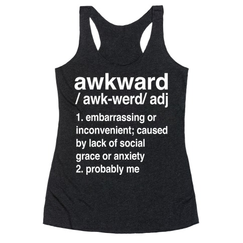 Awkward Definition Racerback Tank Top