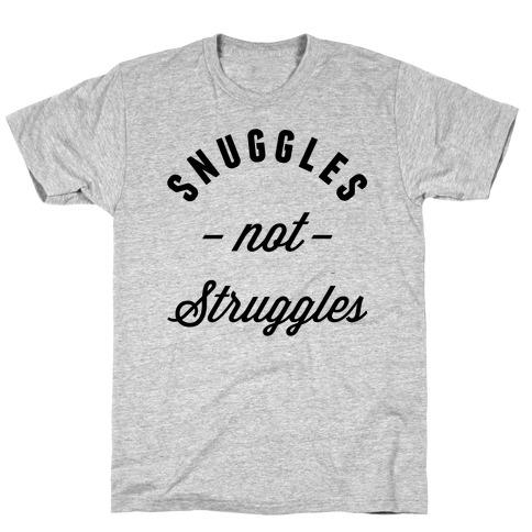 Snuggles Not Struggles Mens T-Shirt