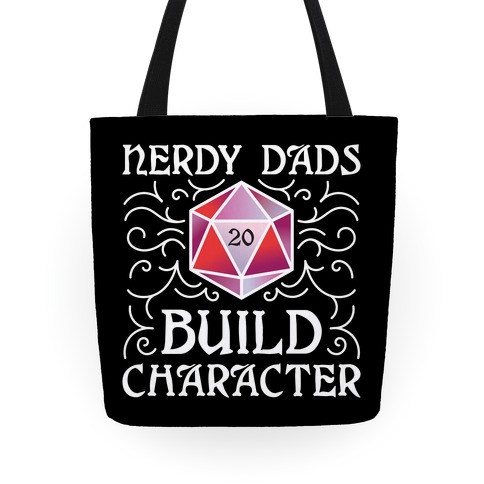 Nerdy Dads Build Character Tote