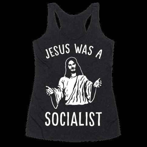 Jesus Was A Socialist Racerback Tank Top