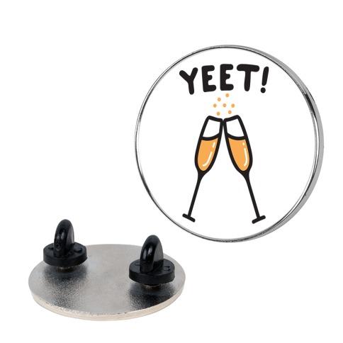 YEET! Cheers! Pin