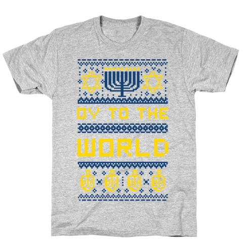 Oy To The World Ugly Sweater T-Shirt