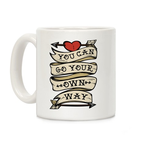 You Can Go Your Own Way Wanderlust Coffee Mug