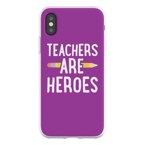 Teachers Are Heroes Phone Flexi-Case