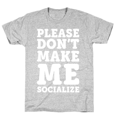 Please Don't Make Me Socialize Mens T-Shirt