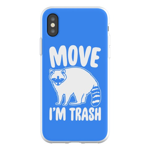 Move I'm Trash Parody Phone Flexi-Case