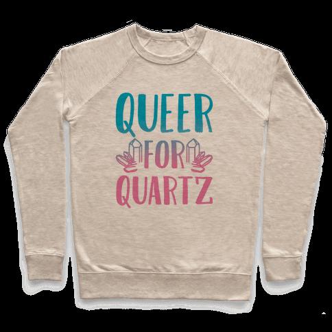 Queer For Quartz  Pullover