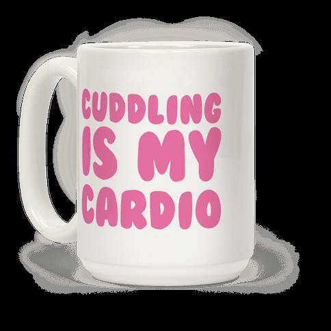 Cuddling is my Cardio Coffee Mug