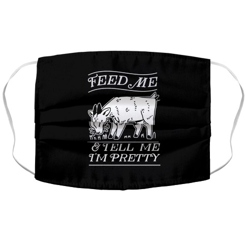 Feed Me & Tell Me I'm Pretty Goat Accordion Face Mask