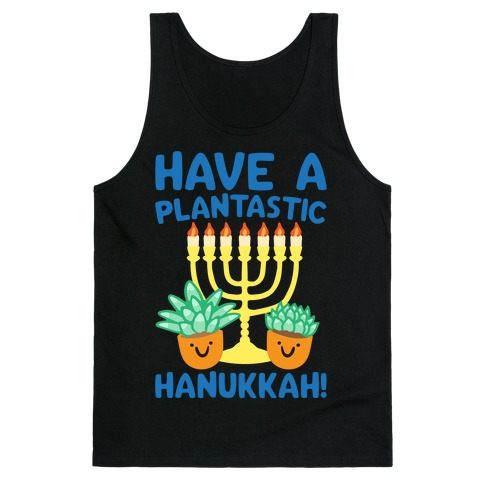 Have A Plantastic Hanukkah White Print Tank Top
