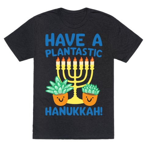 Have A Plantastic Hanukkah White Print T-Shirt