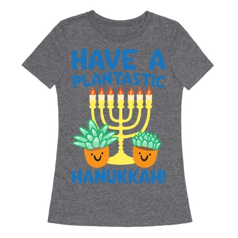 Have A Plantastic Hanukkah White Print Womens T-Shirt