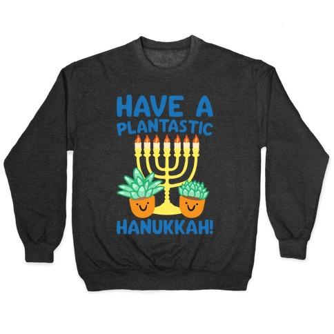 Have A Plantastic Hanukkah White Print Pullover