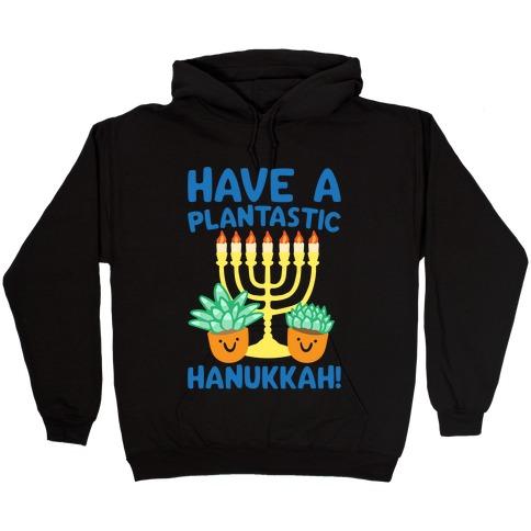 Have A Plantastic Hanukkah White Print Hooded Sweatshirt