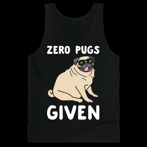 Zero Pugs Given Tank Top