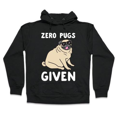 Zero Pugs Given Hooded Sweatshirt