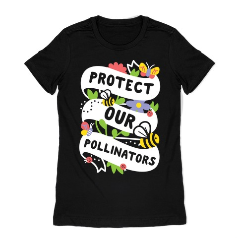 Protect Our Pollinators Womens T-Shirt