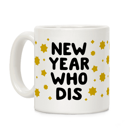 New Year Who Dis Coffee Mug