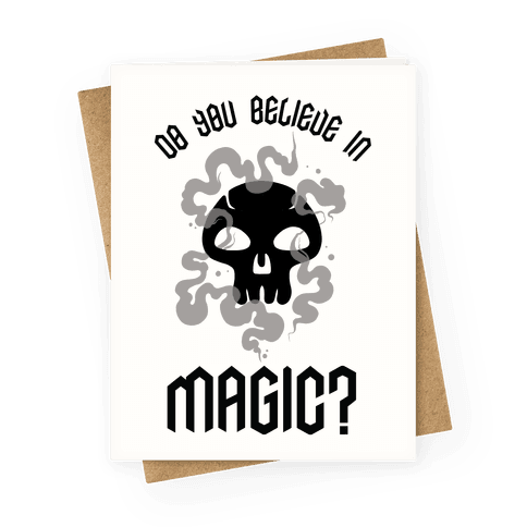 Do You Believe in Magic Black Magic Greeting Card