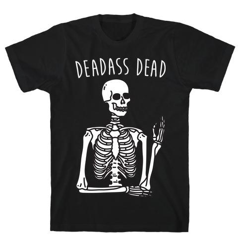 Deadass Dead Skeleton T-Shirt