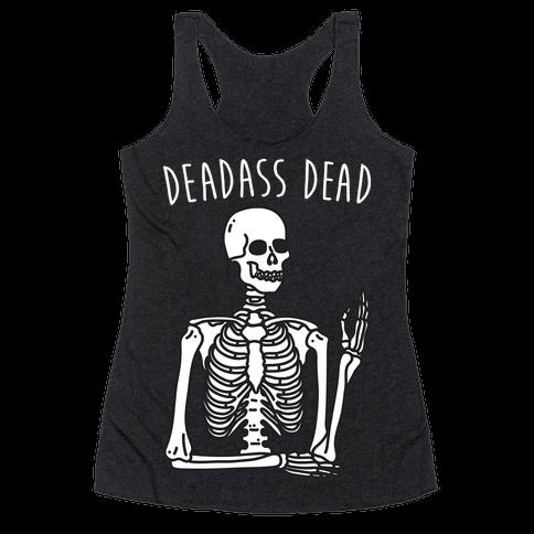 Deadass Dead Skeleton Racerback Tank Top