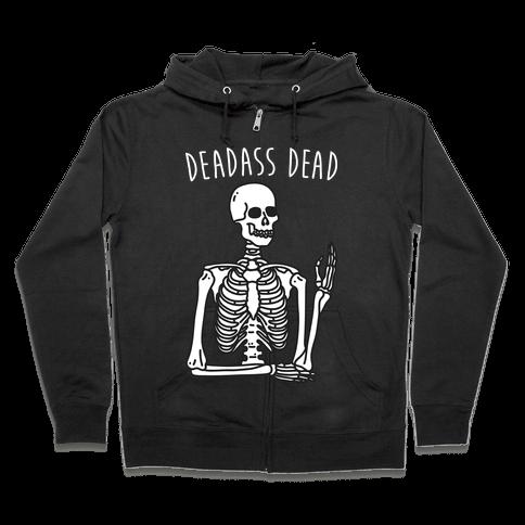 Deadass Dead Skeleton Zip Hoodie