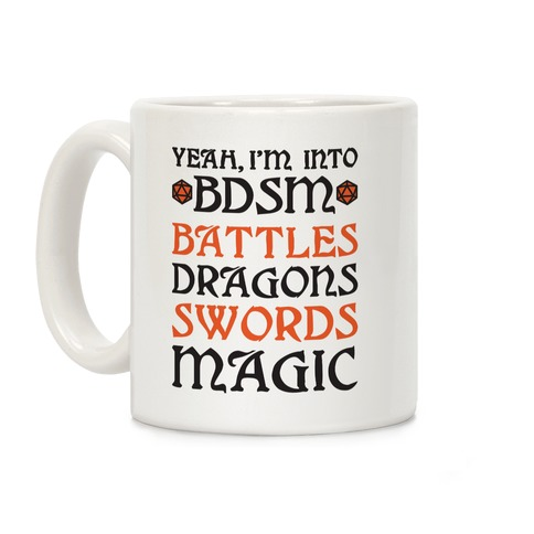 Yeah, I'm Into BDSM - Battles, Dragons, Swords, Magic (DnD) Coffee Mug
