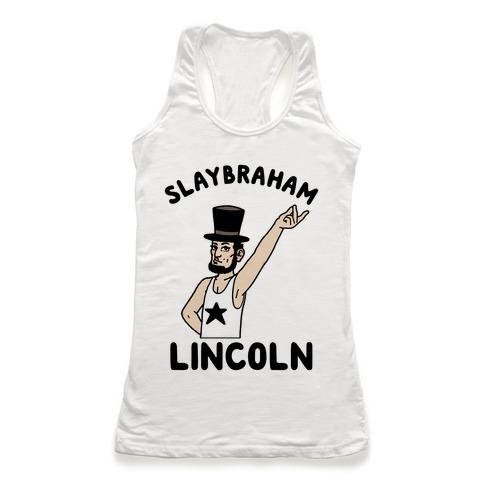 Slaybraham Lincoln Racerback Tank Top