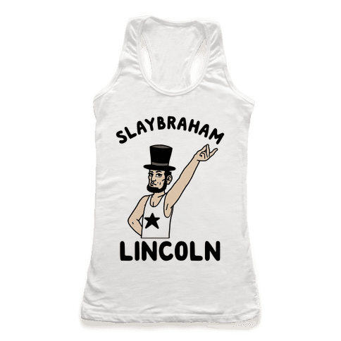 Slaybraham Lincoln Racerback Tank Top
