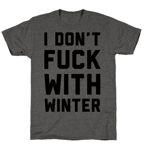 I Don't Fuck With Winter