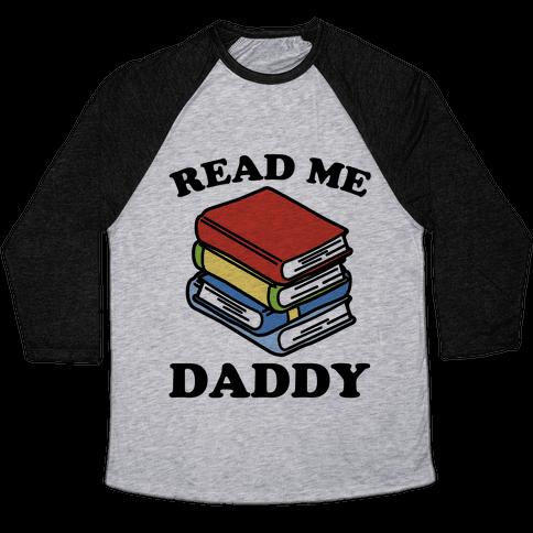 Read Me Daddy Book Parody Baseball Tee