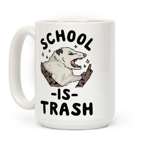 School Is Trash Opossum Coffee Mug