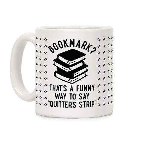 Bookmark? Quitter's Strip Black Coffee Mug