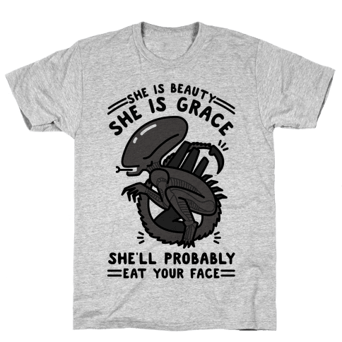 She'll Probably Eat Your Face Mens T-Shirt