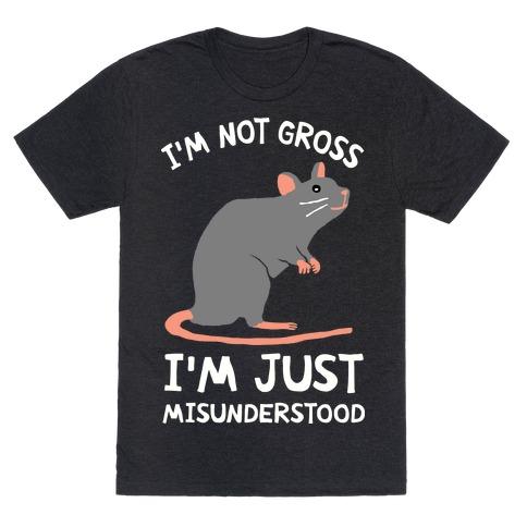 I'm Not Gross I'm Just Misunderstood Mens T-Shirt