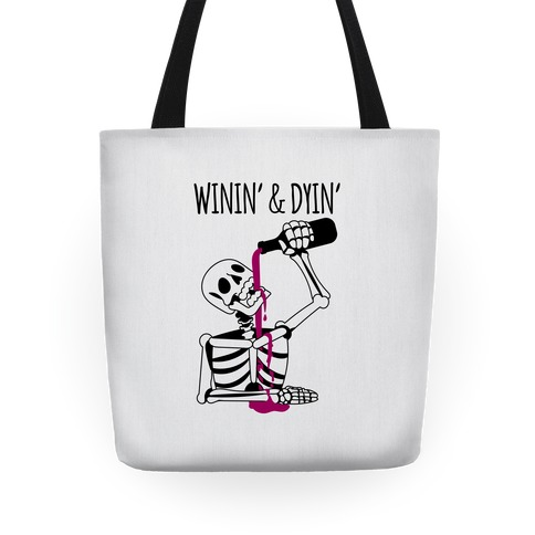 Winin' & Dyin' Drinking Skeleton Tote
