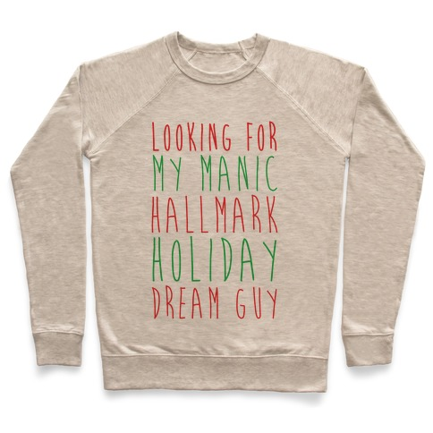 Looking for my Manic Hallmark Holiday Dream Guy Pullover