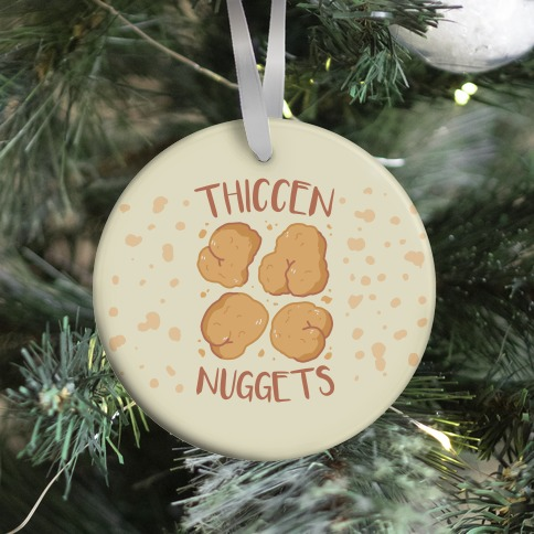 Thiccen Nuggets Ornament