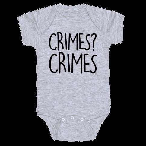 Crimes? Crimes Baby Onesy