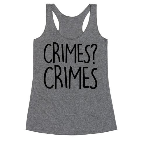 Crimes? Crimes Racerback Tank Top