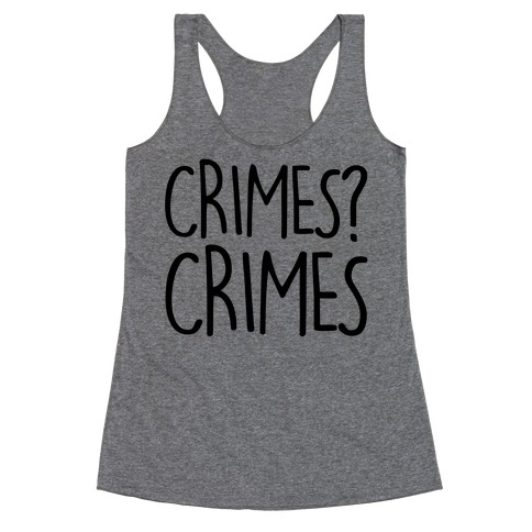 Crimes? Crimes Racerback Tank Top