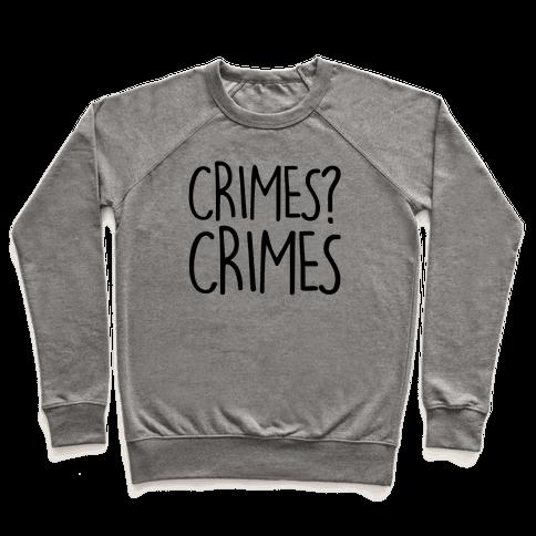 Crimes? Crimes Pullover